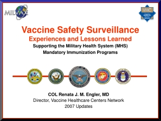 COL Renata J. M. Engler, MD Director, Vaccine Healthcare Centers Network 2007 Updates