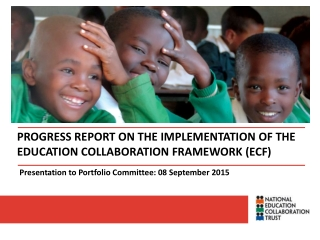 PROGRESS REPORT ON THE IMPLEMENTATION OF THE EDUCATION COLLABORATION FRAMEWORK (ECF)