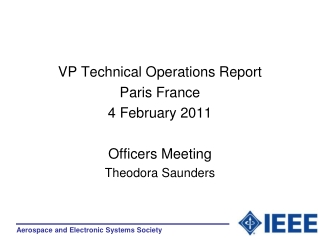 VP Technical Operations Report Paris France 4 February 2011 Officers Meeting Theodora Saunders