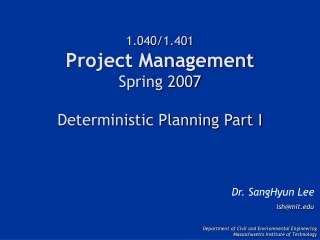 1.040/1.401 Project Management Spring 2007 Deterministic Planning Part I