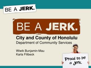 Department of Community Services Wiwik Bunjamin-Mau Karla Filibeck