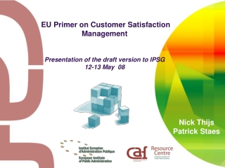 EU Primer on Customer Satisfaction Management Presentation of the draft version to IPSG