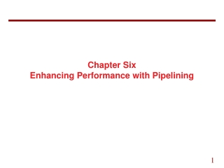 Chapter Six Enhancing Performance with Pipelining