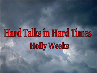 Hard Talks in Hard Times