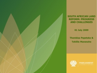 SOUTH AFRICAN LAND REFORM: PROGRESS AND CHALLENGES 01 July 2009  Thembisa Pepeteka &