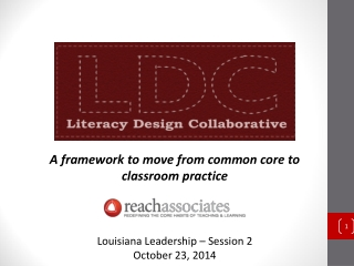 A framework to move from common core to classroom practice Louisiana Leadership – Session 2
