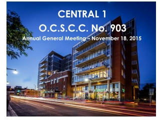 CENTRAL 1        O.C.S.C.C. No. 903 Annual General Meeting – November 18, 2015