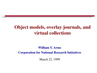 William Y. Arms Corporation for National Research Initiatives March 22, 1999