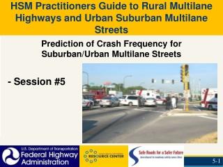 Prediction of Crash Frequency for Suburban/Urban Multilane Streets