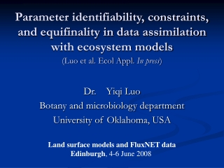 Dr.    Yiqi Luo Botany and microbiology department University of Oklahoma, USA