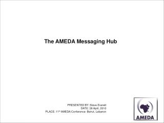 The AMEDA Messaging Hub