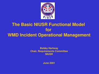 The Basic NIUSR Functional Model  for  WMD Incident Operational Management