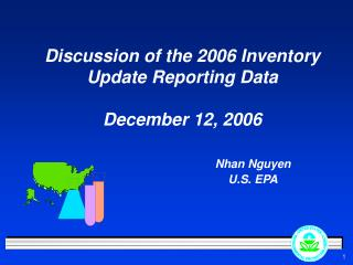Discussion of the 2006 Inventory Update Reporting Data   December 12, 2006      Nhan Nguyen     U.S. EPA
