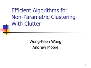 Efficient Algorithms for  Non-Parametric Clustering With Clutter