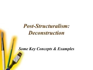Post-Structuralism:  Deconstruction