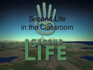 Second Life in the Classroom