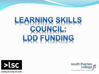 Learning Skills Council: LDD funding