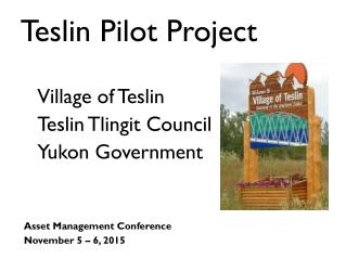 Teslin Pilot Project