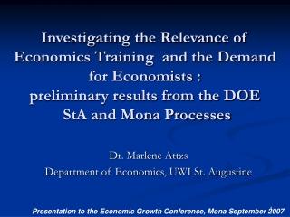 Dr. Marlene Attzs Department of Economics, UWI St. Augustine