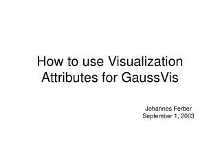 How to use Visualization Attributes for GaussVis