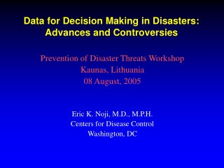 Data for Decision Making in Disasters: Advances and Controversies