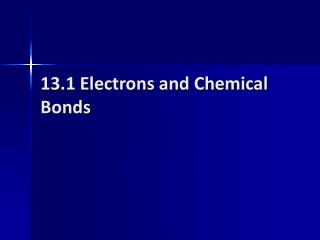 13.1 Electrons and Chemical Bonds