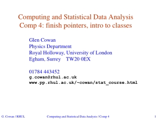 Computing and Statistical Data Analysis Comp 4: finish pointers, intro to classes