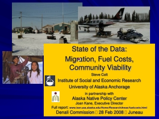 State of the Data: Migration, Fuel Costs,  Community Viability Steve Colt