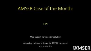 AMSER Case of the Month : HPI