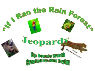 """""""If I Ran the Rain Forest"""""""