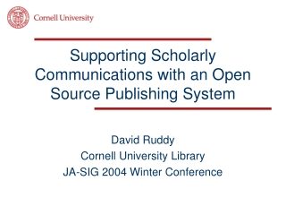 Supporting Scholarly Communications with an Open Source Publishing System