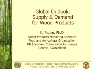 Global Outlook:  Supply & Demand  for Wood Products