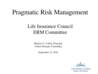 Pragmatic Risk Management Life Insurance Council  ERM Committee