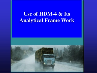Use of HDM-4 & Its Analytical Frame Work