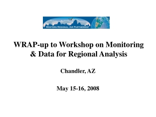 WRAP-up to Workshop on Monitoring & Data for Regional Analysis