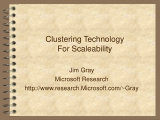 Clustering Technology For Scaleability