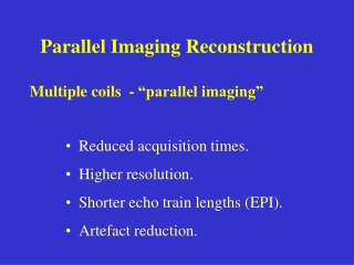 Parallel Imaging Reconstruction