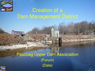 Creation of a  Dam Management District