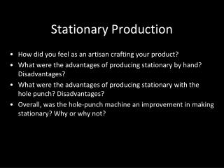 Stationary Production