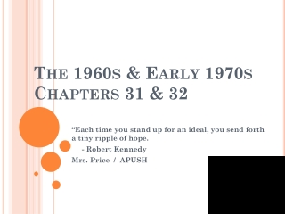 The 1960s & Early 1970s Chapters 31 & 32