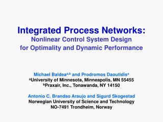 Michael Baldea a,b  and Prodromos Daoutidis a a University of Minnesota, Minneapolis, MN 55455