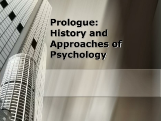 Prologue: History and Approaches of Psychology