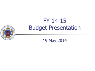 FY 14-15 Budget Presentation 19 May 2014