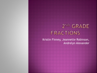 2 nd  Grade Fractions
