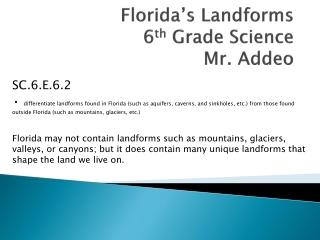 Florida's Landforms 6 th  Grade Science Mr. Addeo