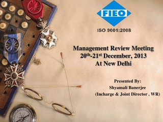 Management Review Meeting 20 th -21 st  December, 2013 At New Delhi