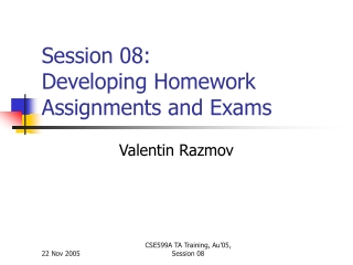 Session 08: Developing Homework Assignments and Exams