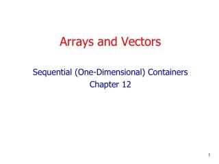 Arrays and Vectors