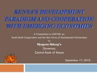 Kenya's DEVELOPMENT PARADIGM AND Cooperation with EMERGING ECONOMIES