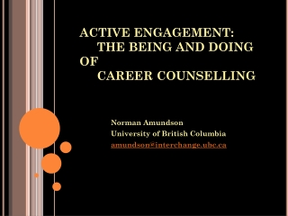 ACTIVE ENGAGEMENT:       THE BEING AND DOING OF      CAREER COUNSELLING